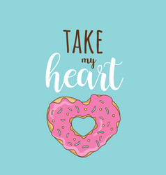 Take my heart february 14 vector