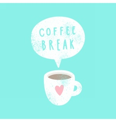 Coffee break Cup and text bubble vector image