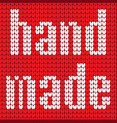 Knitted text hand made in red and white colors vector