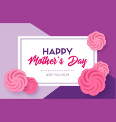happy mothers day greeting card with roses vector image