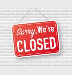 Sorry we are closed hanging sign on white vector