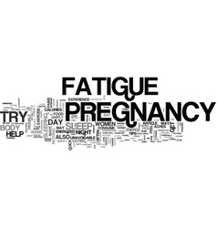 a few quick pregnancy fatigue tips text word vector image