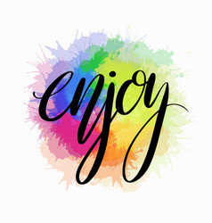 enjoy hand drawn lettering with rainbow vector image