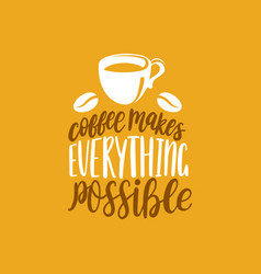 handwritten phrase coffee makes vector image