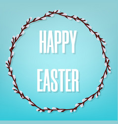 happy easter on blue background with willow wreath vector image