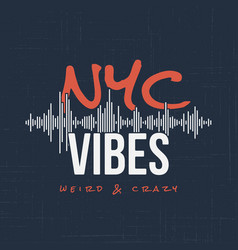 New york vibes t-shirt and apparel design vector