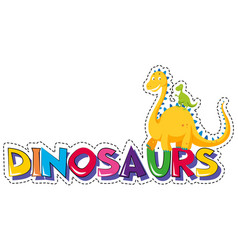 Sticker design for word dinosaurs vector
