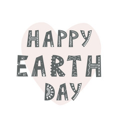 happy earth day hand drawn lettering vector image