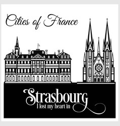 strasbourg - city in france detailed architecture vector image