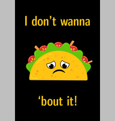 tasty mexican food upset taco character postcard vector image
