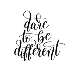 Dare to be different handwritten lettering vector