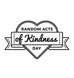 Random acts kindness day greeting emblem vector