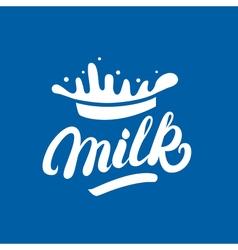 Milk hand written lettering logo label or badge vector image