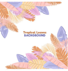 Pastel tropical leaves background vector