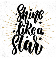 Shine like a star hand drawn lettering phrase vector