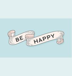 be happy old school vintage ribbon vector image