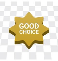 Good choice button vector