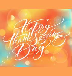 Happy Thanksgiving Day Modern Calligraphy Vector Image