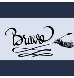 Bravo hand lettering - handmade calligraphy vector