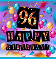 Happy birthday 96 years anniversary vector