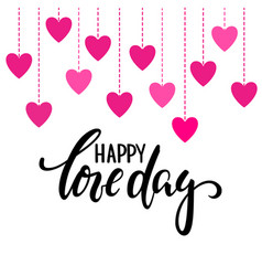 Happy love day hand drawn creative calligraphy vector