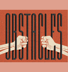 Obstacles concept two hands silhouette holding vector
