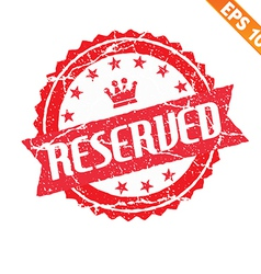 Rubber stamp reserved - - EPS10 vector