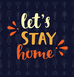 lets stay home handwritten brush lettering vector image