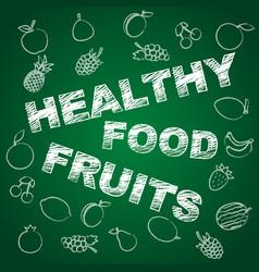 healthy fruits blackboard vector image vector image