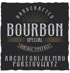 Bourbon label font and sample label design vector