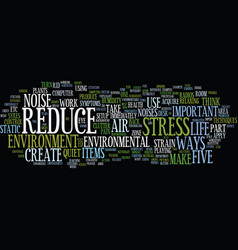 five instant ways to reduce environmental stress vector image