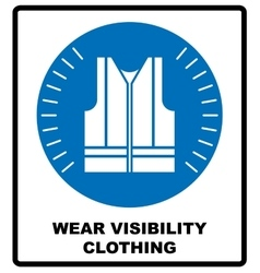 Wear high visibility clothing Safety visible vector