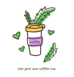 reusable coffee cup zero waste concept isolated vector image