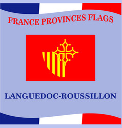 Flag french province languedoc roussillon vector