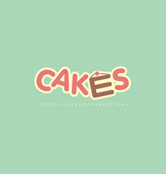 perfect cake for perfect day cakes sweet food vector image