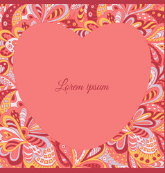 Floral doodle ethnic pattern heart frame rosy for vector