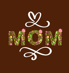 floral summer text mom hand vector image