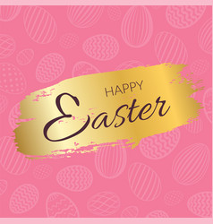 happy easter background calligraphic text eggs vector image
