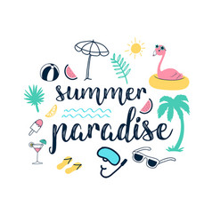 summer paradise slogan and hand drawing cute icons vector image
