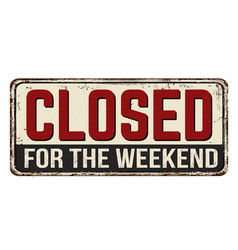 Closed for weekend vintage rusty metal sign vector