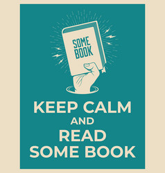 keep calm and read some book reading motivation vector image