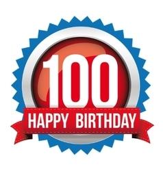 Hundred years happy birthday badge ribbon vector