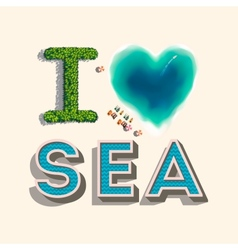 I love sea vector image vector image