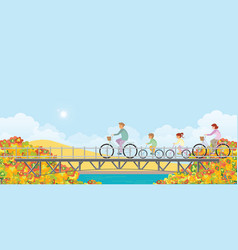 family are riding on bicycles on bridge in autumn vector image