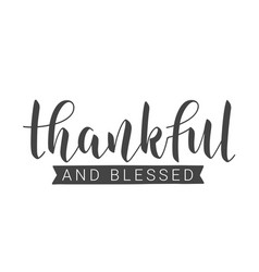 Handwritten lettering thankful and blessed vector
