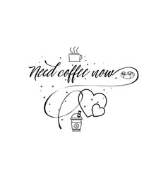 need coffee now hipster vintage stylized vector image