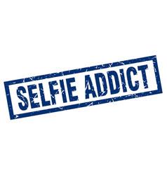 square grunge blue selfie addict stamp vector image