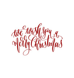 We wish you a merry christmas - hand lettering vector