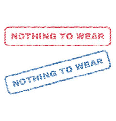 Nothing to wear textile stamps vector
