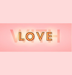 retro signboard with lighting bulbs with love vector image